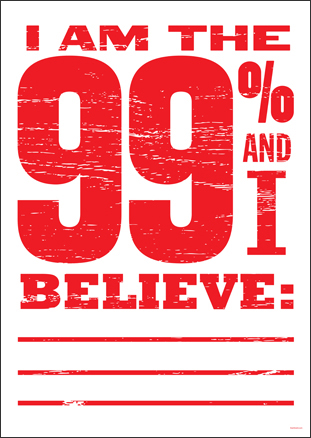Rather than tell people what the 99% is about, I wanted people to have a poster that people could customize for themselves.
